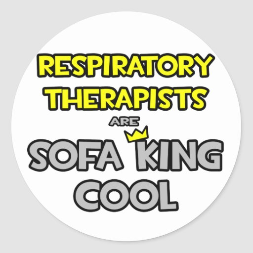 Respiratory Therapists Are Sofa King Cool Round Stickers : respiratorytherapistsaresofakingcoolsticker r5d6e6bc612ff458ba3978359166cc786v9waf8byvr512 from www.zazzle.com size 512 x 512 jpeg 42kB
