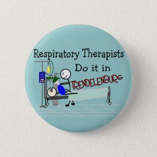 Respiratory Therapists do it in Trendelenburg Pinback Button