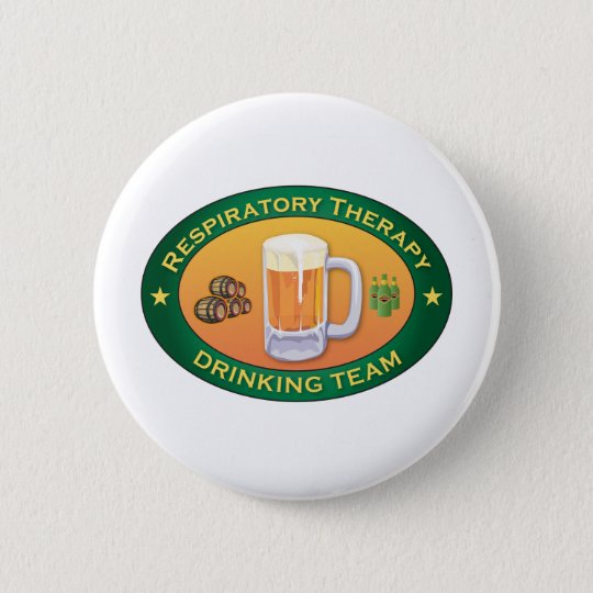Respiratory Therapy Drinking Team Pinback Button