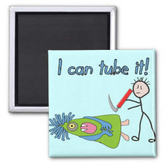 "Respiratory Therapy Gifts ""I Can Tube it!"" Magnet"
