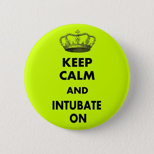 """Respiratory Therapy Gifts """"Keep Calm and..."""" Pinback Button"""