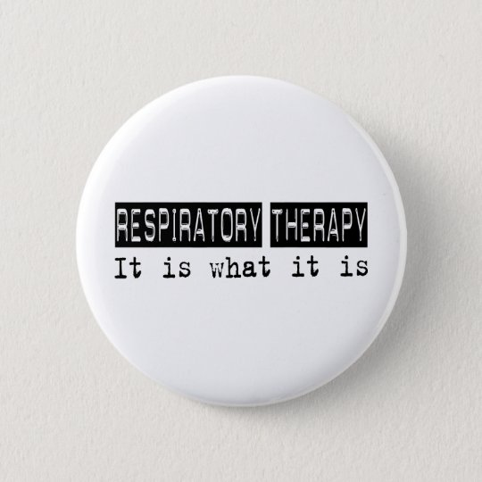 Respiratory Therapy It Is Pinback Button