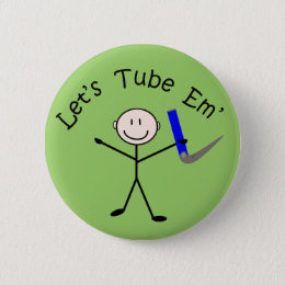 "Respiratory Therapy Stick Person ""Let's Tube Em"" Button"