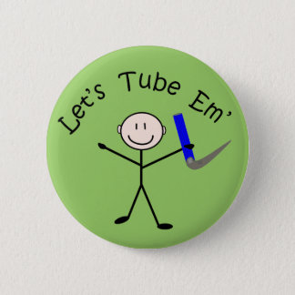 """Respiratory Therapy Stick Person """"Let's Tube Em"""" Button"""