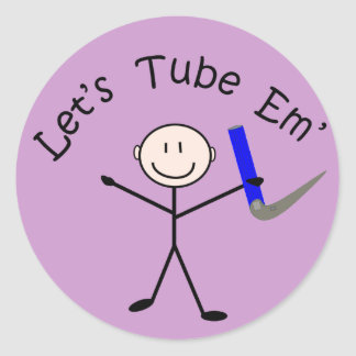 """Respiratory Therapy Stick Person """"Let's Tube Em"""" Classic Round Sticker"""