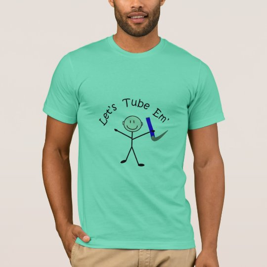 """Respiratory Therapy Stick Person """"Let's Tube Em"""" T-Shirt"""