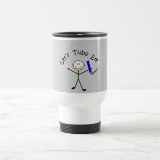 "Respiratory Therapy Stick Person ""Let's Tube Em"" Travel Mug"