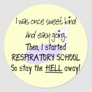 Respiratory Therapy Student Gifts--Hilarious Classic Round Sticker