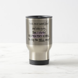 Respiratory Therapy Student Gifts--Hilarious Travel Mug