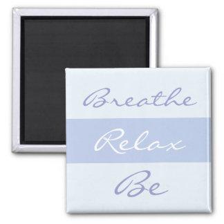 Respire, relájese, sea lema imán cuadrado