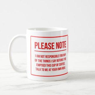Responsibility Disclaimer Funny Coffee Coffee Mug