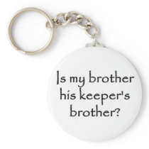 responsibility-is-my-brother-his-keepers-brother keychain