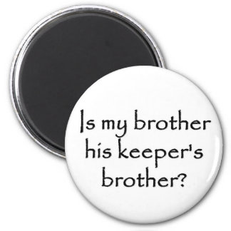 responsibility-is-my-brother-his-keepers-brother magnet