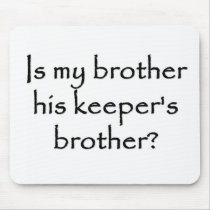 responsibility-is-my-brother-his-keepers-brother mouse pad