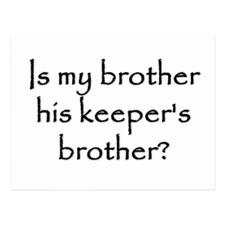 responsibility-is-my-brother-his-keepers-brother postcard