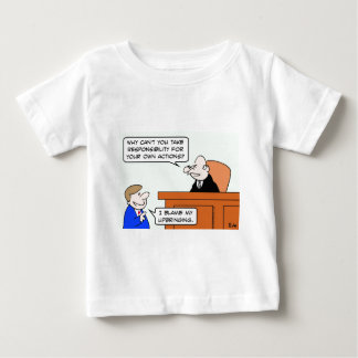 responsibility own actions blame upbringing judge baby T-Shirt