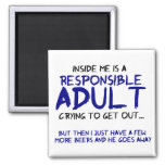 Responsible Adult Inside Me Fridge Magnets