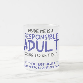 Responsible Adult Inside Me Frosted Glass Mug