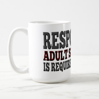 Responsible Adult Supervision Required Classic White Coffee Mug