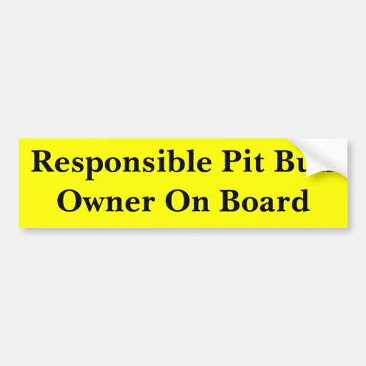 Responsible Pit Bull Owner Bumper Sticker