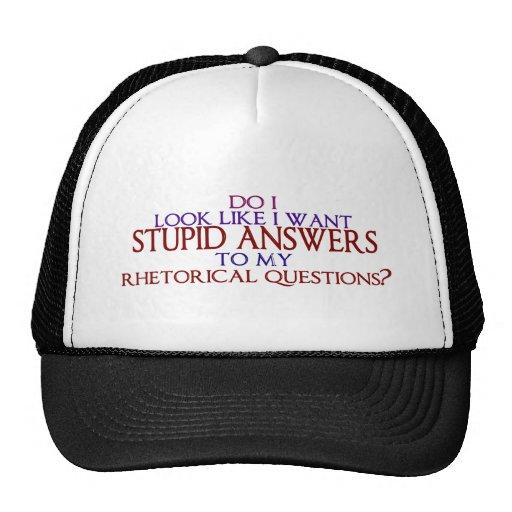 ¿Respuestas estúpidas a mis preguntas retóricas? Gorras