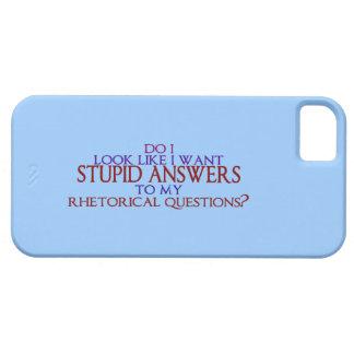 ¿Respuestas estúpidas a mis preguntas retóricas? iPhone 5 Funda