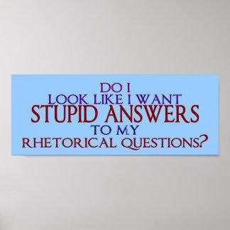 ¿Respuestas estúpidas a mis preguntas retóricas? Póster