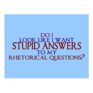 ¿Respuestas estúpidas a mis preguntas retóricas? Tarjetas Postales