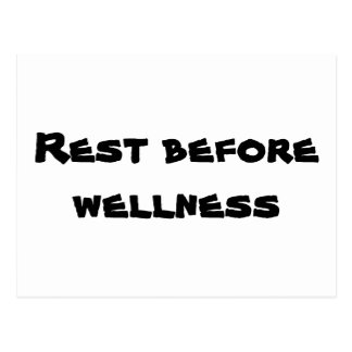 Rest before wellness postcard