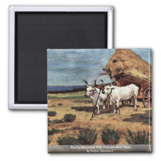 Rest In Maremma With Farmers And Oxen 2 Inch Square Magnet