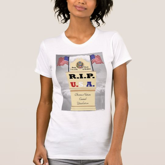 Rest In Peace USA - ObamaNation Caused Desolation T-Shirt