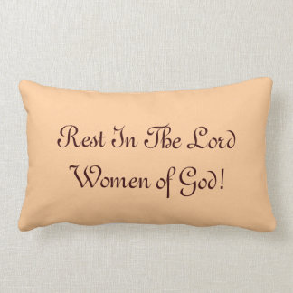 Rest In The Lord Women of God! Lumbar Pillow