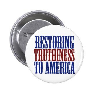 Restauración de Truthiness a América Pin Redondo De 2 Pulgadas