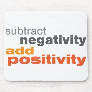 Reste la negatividad y añada la positividad alfombrillas de raton