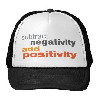 Reste la negatividad y añada la positividad gorra