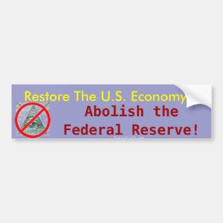 Restore the U.S. Economy, Abolish the Fed sticker Car Bumper Sticker