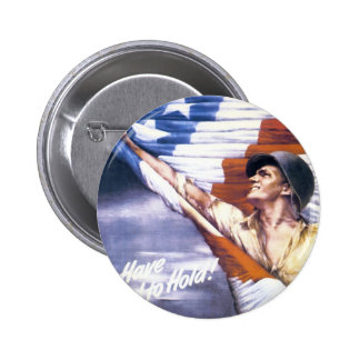 "RESTORED ""To have and to hold"" war bonds WWII Pinback Button"