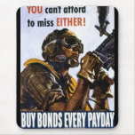 """RESTORED """"You can't afford to miss, either"""" bonds Mouse Pad"""