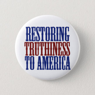 Restoring Truthiness to America Button