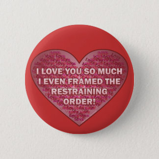 Restraining Order Love Button