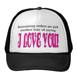 Restraining orders hats