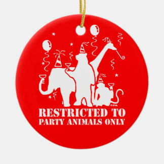Restricted to party animals only ceramic ornament