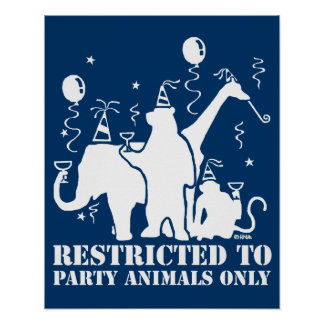 Restricted to party animals only poster