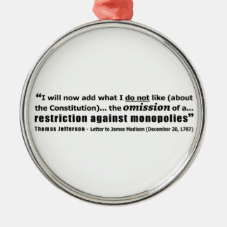 Restriction Against Monopolies Thomas Jefferson Metal Ornament