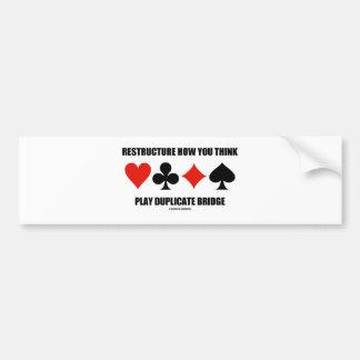 Restructure How You Think Play Duplicate Bridge Bumper Sticker