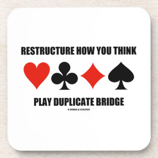 Restructure How You Think Play Duplicate Bridge Drink Coasters