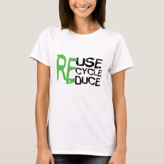 Resue Recycle Reduce T-Shirt