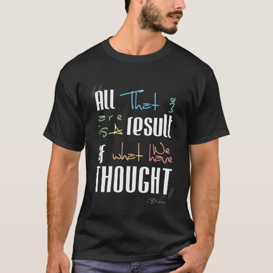 Result of Thought T-Shirt