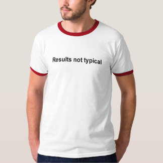 results not typical t-shirt