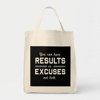 Results or Excuses Grocery Tote Bag